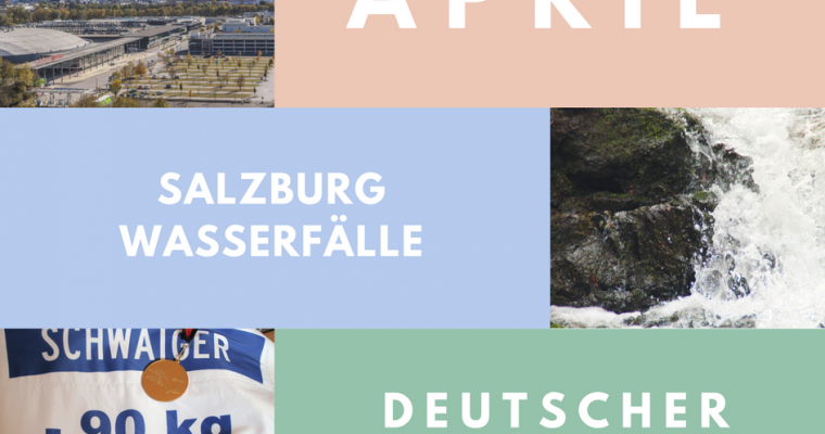 Der April und seine Highlights