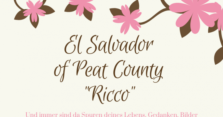 "R.I.P. El Salvador of Peat County ""Ricco"""